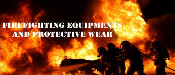 Firefighting Equipments and Protective Wear